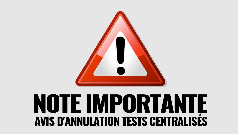 AVIS D'ANNULATION TESTS CENTRALISÉS